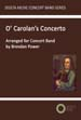 O Carolans Concerto sheet music arranaged for wind concert band